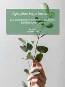 Agriculture Sector Innovation: ICTs and agriculture transformation: Insights and lessons from China