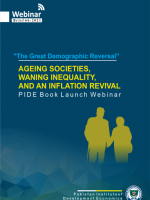 The Great Demographic Reversal: Ageing Societies, Waning Inequality, and an Inflation Revival, PIDE Book Launch Webinar
